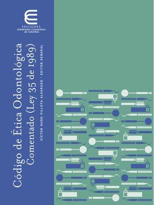 cover image of Código de ética odontológica comentado (Ley 35 de 1989)