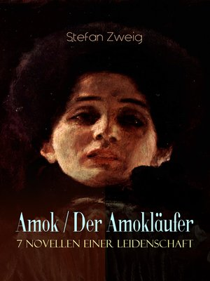 cover image of Amok / Der Amokläufer. 7 Novellen einer Leidenschaft