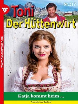 cover image of Toni der Hüttenwirt 317 – Heimatroman