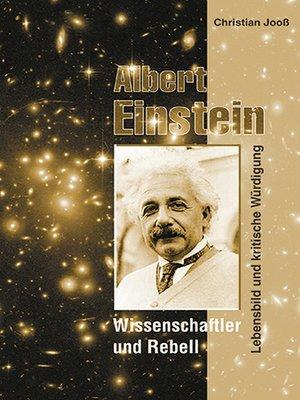 cover image of Albert Einstein--Wissenschaftler und Rebell