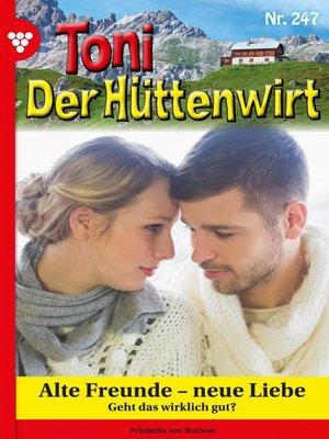 cover image of Toni der Hüttenwirt 247 – Heimatroman