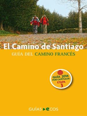 cover image of El Camino de Santiago. Etapa 3. De Larrasoaña a Pamplona (Iruña)