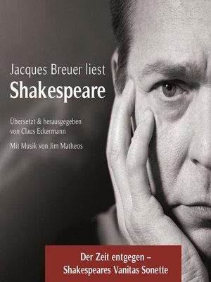 cover image of Der Zeit entgegen--Shakespeares Vanitas Sonette