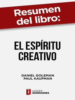 """cover image of Resumen del libro """"El espíritu creativo"""" de Daniel Goleman"""