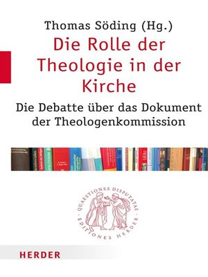 cover image of Die Rolle der Theologie in der Kirche