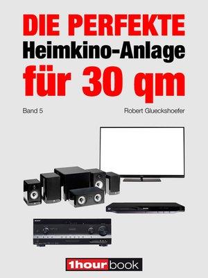 cover image of Die perfekte Heimkino-Anlage für 30 qm (Band 5)