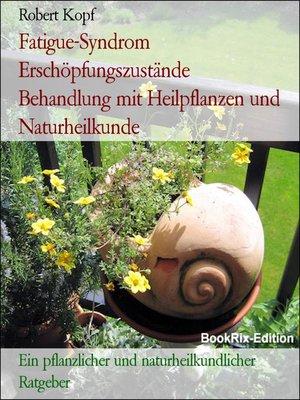 cover image of Fatigue-Syndrom Erschöpfungszustände    Behandlung mit Heilpflanzen und Naturheilkunde