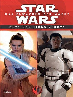 cover image of Reys und Finns Storys: Das Erwachen der Macht