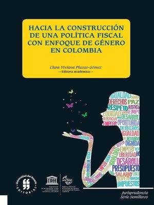 cover image of Hacia la construcción de una política fiscal con enfoque de género