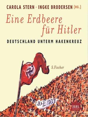 cover image of Eine Erdbeere für Hitler. Deutschland unterm Hakenkreuz