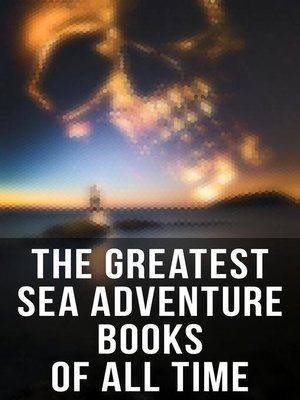 cover image of The Greatest Sea Adventure Books of All Time