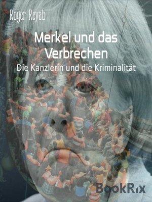 cover image of Merkel und das Verbrechen