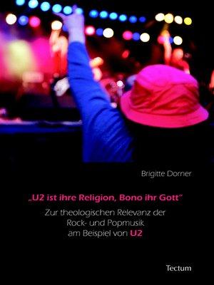 """cover image of """"U2 ist ihre Religion, Bono ihr Gott"""""""