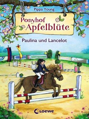 cover image of Ponyhof Apfelblüte 2--Paulina und Lancelot