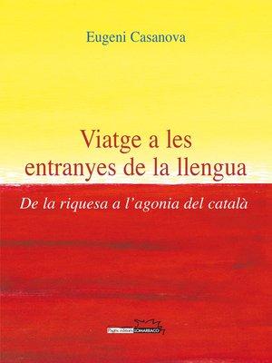 cover image of Viatge a les entranyes de la llengua