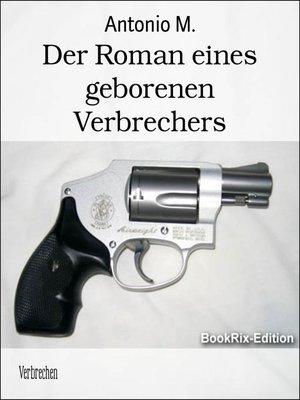 cover image of Der Roman eines geborenen Verbrechers