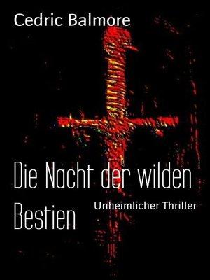 cover image of Die Nacht der wilden Bestien