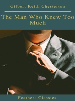cover image of The Man Who Knew Too Much (Feathers Classics)