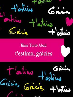 cover image of T'estimo. gràcies