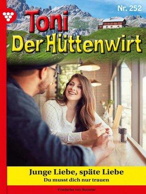 cover image of Toni der Hüttenwirt 252 – Heimatroman