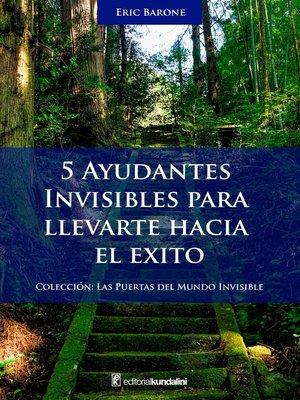 cover image of 5 ayudantes invisibles para llevarte hacia el éxito