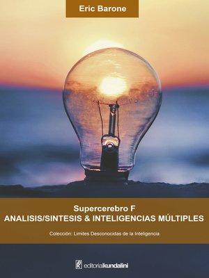 cover image of Supercerebro F. Análisis/síntesis & inteligencias múltiples