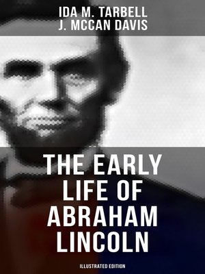 cover image of The Early Life of Abraham Lincoln (Illustrated Edition)
