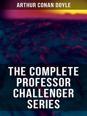 cover image of THE COMPLETE PROFESSOR CHALLENGER SERIES