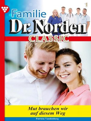 cover image of Familie Dr. Norden Classic 1 – Arztroman