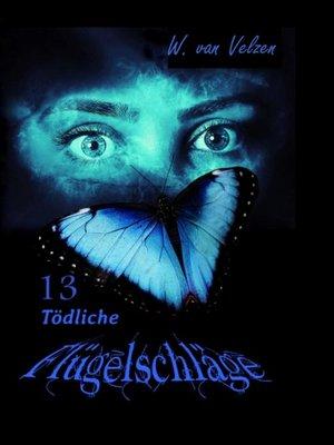 cover image of 13 Tödliche Flügelschläge