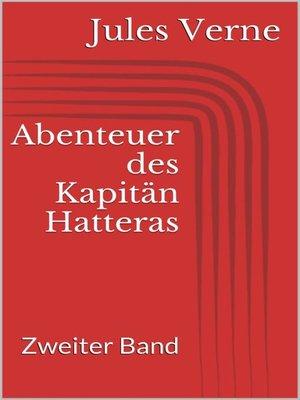cover image of Abenteuer des Kapitän Hatteras--Zweiter Band