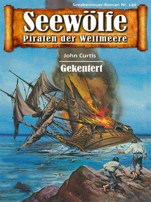 cover image of Seewölfe--Piraten der Weltmeere 140
