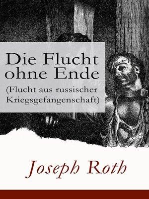 cover image of Die Flucht ohne Ende (Flucht aus russischer Kriegsgefangenschaft)