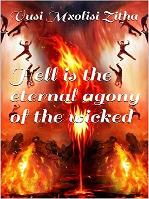 cover image of Hell is the eternal agony of the wicked