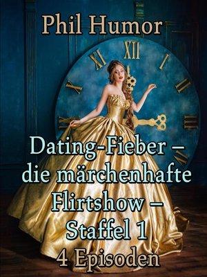 cover image of Dating-Fieber – die märchenhafte Flirtshow – Staffel 1