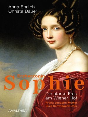 cover image of Erzherzogin Sophie