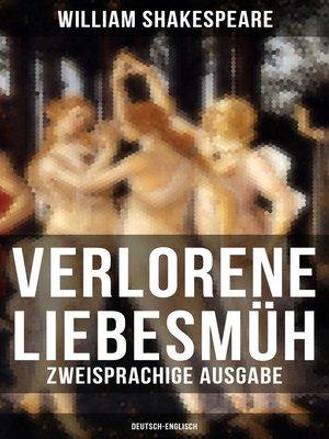cover image of Verlorene Liebesmüh (Zweisprachige Ausgabe