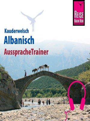 cover image of Reise Know-How Kauderwelsch AusspracheTrainer Albanisch