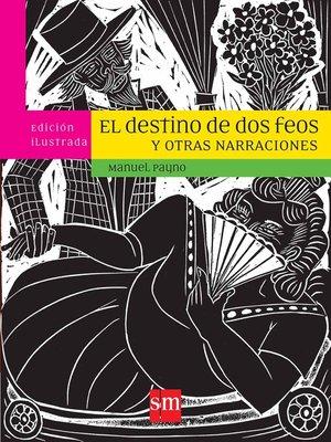 """cover image of """"El destino de dos feos"""" y otras narraciones"""
