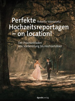 cover image of Perfekte Hochzeitsreportagen – on location!