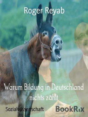 cover image of Warum Bildung in Deutschland nichts zählt