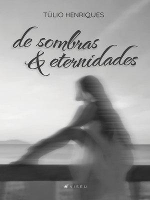 cover image of De sombras e eternidades