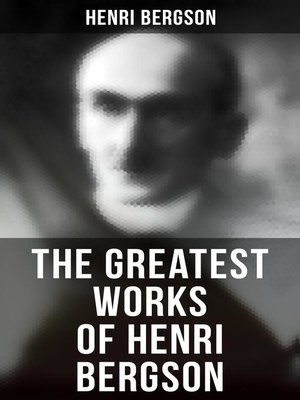 cover image of The Greatest Works of Henri Bergson