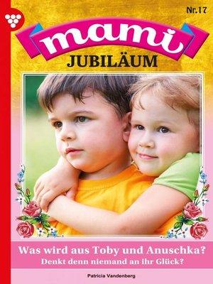 cover image of Mami Jubiläum 17 – Familienroman