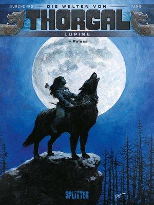 cover image of Die Welten von Thorgal--Lupine. Band 1
