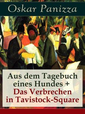 cover image of Aus dem Tagebuch eines Hundes +  Das Verbrechen in Tavistock-Square