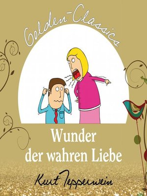 cover image of Wunder der wahren Liebe--Golden Classics
