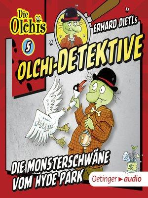 cover image of Olchi-Detektive 5. Die Monsterschwäne vom Hyde Park