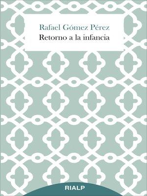 cover image of Retorno a la infancia