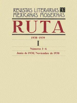cover image of Ruta 1938-1939 I, números 1-6, junio-noviembre de 1938